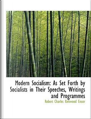 Modern Socialism by Robert Charles Kirkwood Ensor