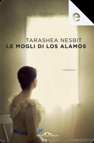 Le mogli di Los Alamos by TaraShea Nesbit