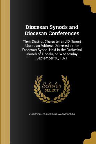 DIOCESAN SYNODS & DIOCESAN CON by Christopher 1807-1885 Wordsworth