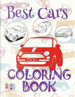 ✌ Best Cars ✎ Car Coloring Book for Boys ✎ Coloring Books for Kids ✍ (Coloring Book Mini) Coloring Book Colori by Kids Creative Publishing