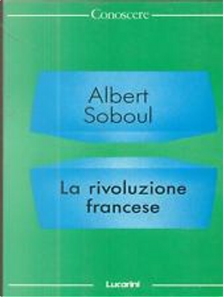 La rivoluzione francese by Albert Soboul