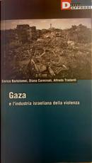 Gaza e l'industria israeliana della violenza by Alfredo Tradardi, Diana Carminati, Enrico Bartolomei