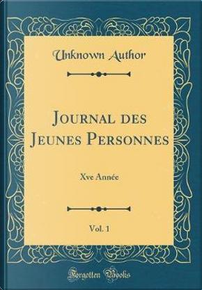 Journal des Jeunes Personnes, Vol. 1 by Author Unknown