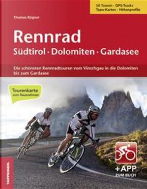 Rennrad Sudtirol, Dolomiten, Gardasee. Con cartina. Con app by Thomas Rogner