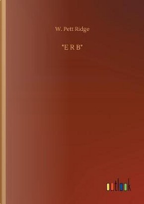 """E R B"" by W. Pett Ridge"