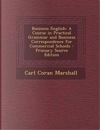 Business English by Carl Coran Marshall