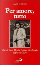 Per amore, tutto by Angelo Montonati