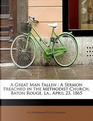 A Great Man Fallen by N. L Brakeman Post Chaplain