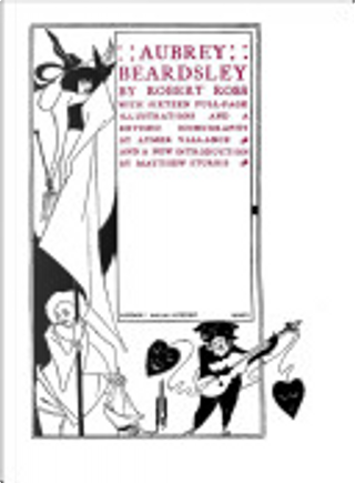 Aubrey Beardsley by Robert Ross, Aymer Vallance