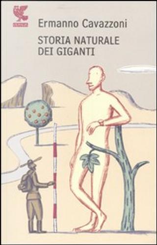 Storia naturale dei giganti by Ermanno Cavazzoni