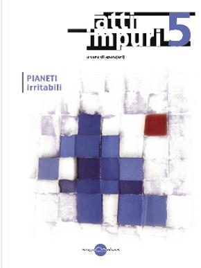 Atti impuri n. 5 by Gianni Agostinelli, Herberto Helder, Piersandro Pallavicini, Roberto Arlt, Sara Ventroni