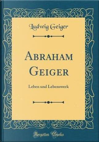 Abraham Geiger by Ludwig Geiger