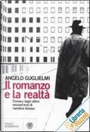 Il romanzo e la realtà by Angelo Guglielmi