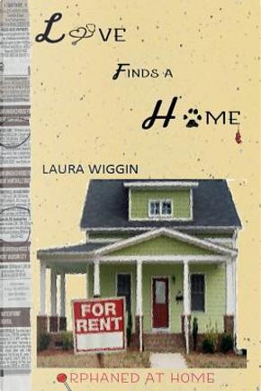 Love Finds a Home by Laura D. Wiggin