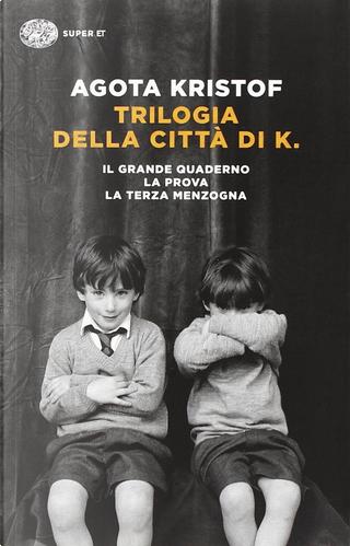 Trilogia della città di K. by Agota Kristof