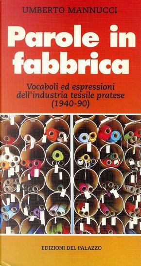 Parole in fabbrica by Umberto Mannucci