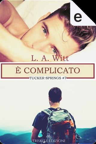 È complicato by L. A. Witt