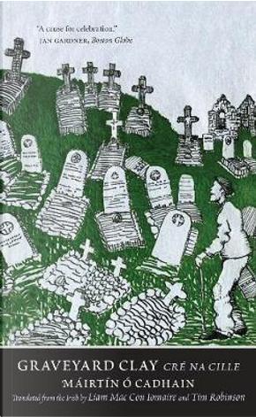 Graveyard Clay / Cre na Cille by Mairtin O'Cadhain