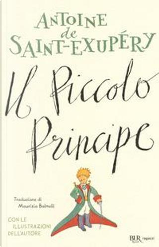 Il Piccolo Principe. Ediz. a colori by Antoine de Saint-Exupéry