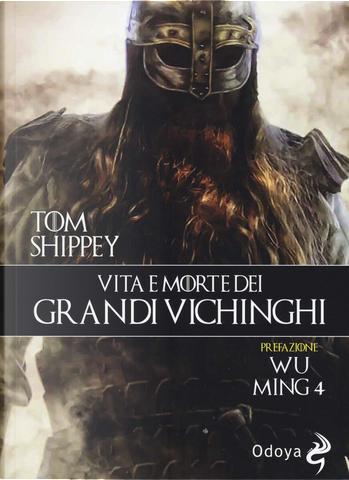Vita e morte dei grandi Vichinghi by Tom Shippey