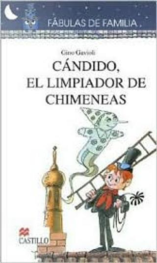 Candido, el limpiador de chimeneas (Fabulas de Familia Series) by  Gino Gavioli
