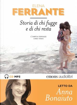 Storia di chi fugge e di chi resta. L'amica geniale - Libro terzo by Elena Ferrante
