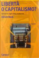Libertà o capitalismo? by Ulrich Beck