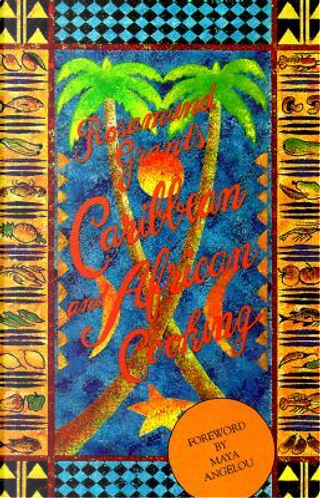 Caribbean and African Cooking by Rosamund Grant