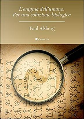 L'enigma dell'umano by Paul Alsberg