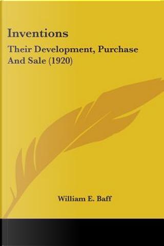 Inventions by William Edward Baff