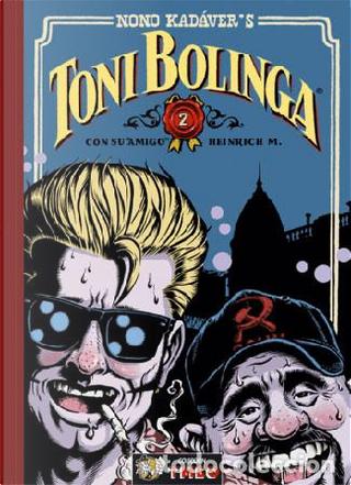 """Nono Kadaver's Toni Bolinga 2 con su """"amigo Heinrich M."""" by Nono Kadáver"""