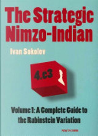 The Strategic Nimzo-Indian by Ivan Sokolov