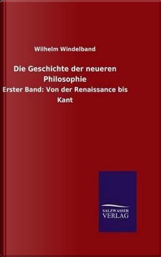 Die Geschichte der neueren Philosophie by Wilhelm Windelband