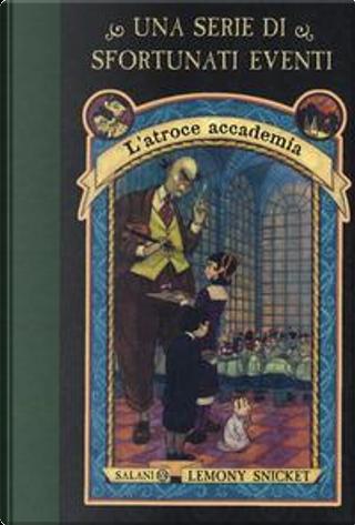 L'atroce accademia. Una serie di sfortunati eventi by Lemony Snicket