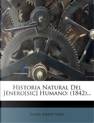 Historia Natural del Jenero[sic] Humano by Julien Joseph Virey