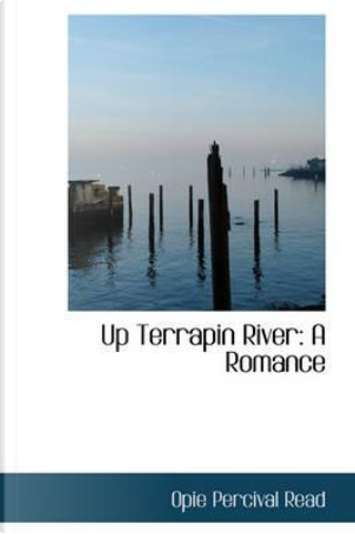 Up Terrapin River by Opie Percival Read