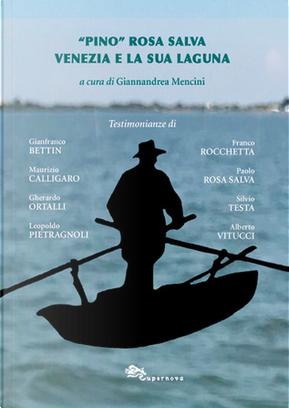 """""""Pino"""" Rosa Salva, Venezia e la sua Laguna by"""