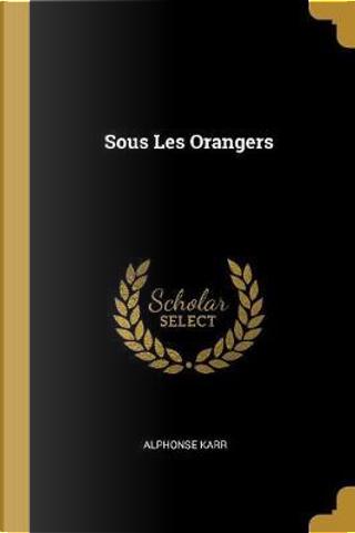 Sous Les Orangers by Alphonse Karr