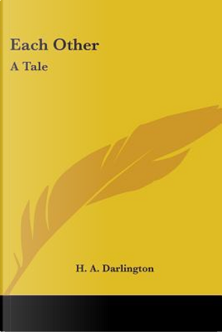 Each Other by H. A. Darlington