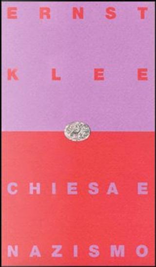 Chiesa e nazismo by Ernst Klee