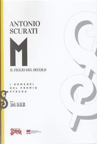 M: Il figlio del secolo by Antonio Scurati