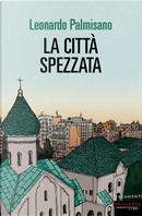 La città spezzata by Leonardo Palmisano