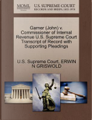 Garner (John) V. Commissioner of Internal Revenue U.S. Supreme Court Transcript of Record with Supporting Pleadings by Erwin N. Griswold