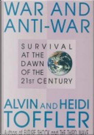 War and Anti-War by Heidi Toffler