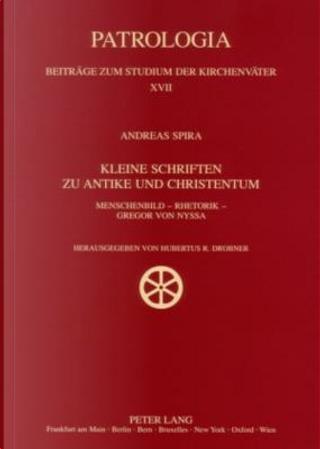 Kleine Schriften zu Antike und Christentum by Andreas Spira