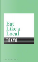 Eat Like a Local TOKYO by BLOOMSBURY