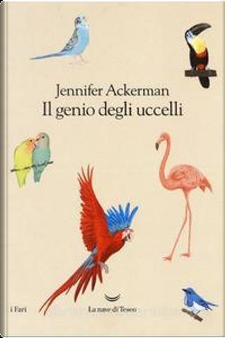 Il genio degli uccelli by Jennifer Ackerman
