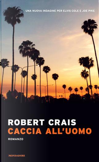 Caccia all'uomo by Robert Crais