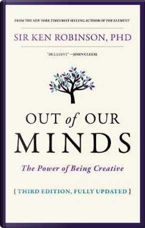 Out of Our Minds by Ken, Ph.d. Robinson