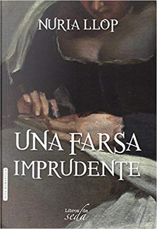 Una farsa imprudente by Nuria Llop